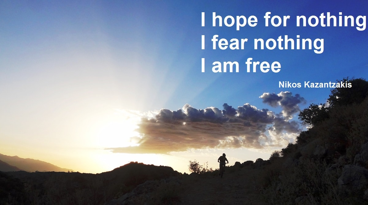 I hope for nothing I fear nothing I am free-Nikos Kazantzakis quotes for cyclists - CyclingCreta