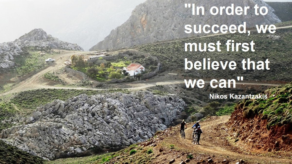In order to succeed we must first believe that we can blossomed -Nikos Kazantzakis quotes for cyclists – CyclingCreta