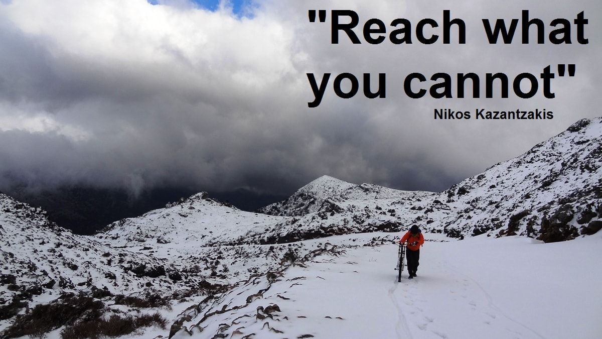 reach what you cannot - Nikos kazantzakis quotes for cyclists