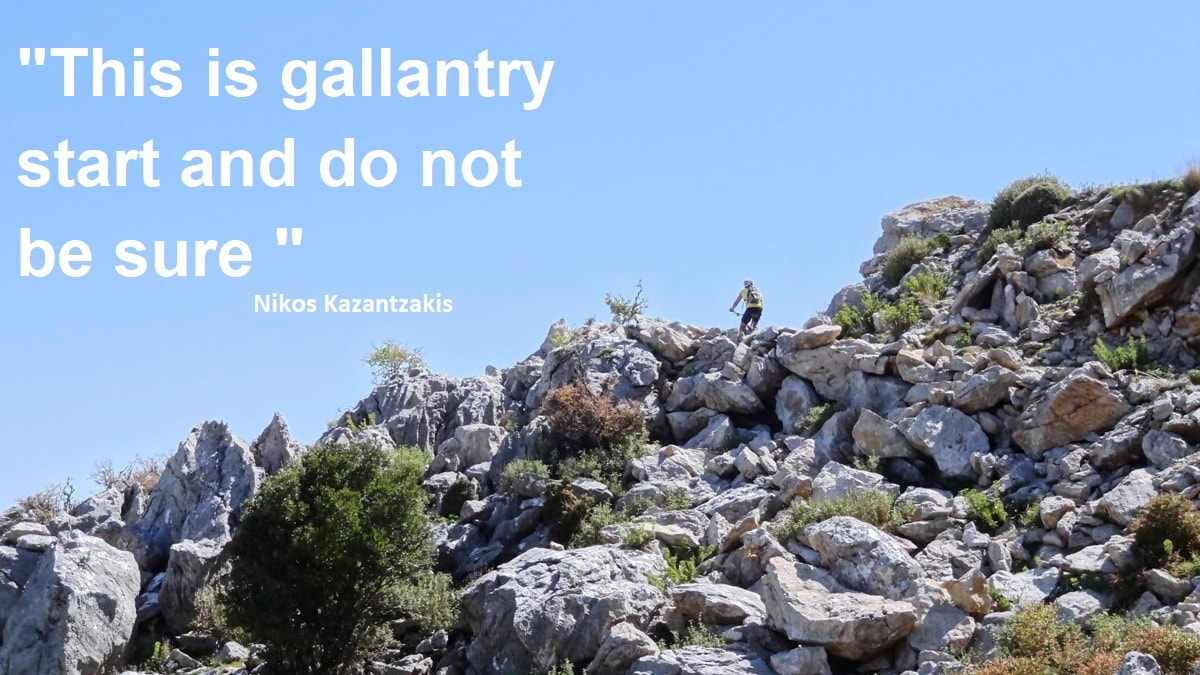 this is gallantry start and do not be sure - Nikos Kazantzakis quotes for cyclists – CyclingCreta